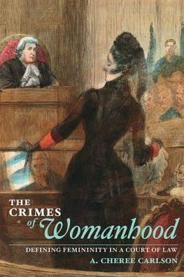 The Crimes of Womanhood