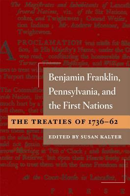 Benjamin Franklin, Pennsylvania, and the First Nations
