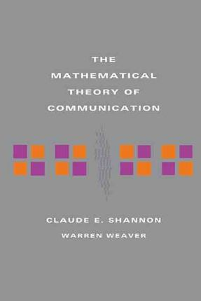 a mathematical theory of communication A mathematical theory of communication  is an influential 1948 article by mathematician claude e shannon it was renamed the mathematical theory of communication in the book, a small.