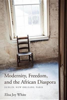 Modernity, Freedom, and the African Diaspora Modernity, Freedom, and the African Diaspora