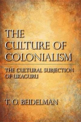 The Culture of Colonialism the Culture of Colonialism