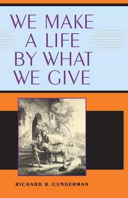 We Make a Life by What We Give