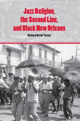 Jazz Religion, the Second Line, and Black New Orleans Jazz Religion, the Second Line, and Black New Orleans