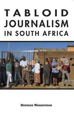 Tabloid Journalism in South Africa Tabloid Journalism in South Africa