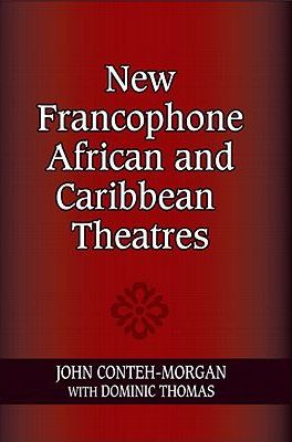 New Francophone African and Caribbean Theatres New Francophone African and Caribbean Theatres