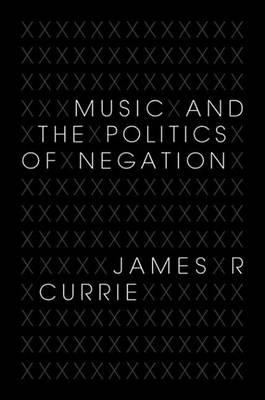 Music and the Politics of Negation Music and the Politics of Negation