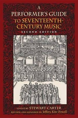 A Performer's Guide to Seventeenth-Century Music a Performer's Guide to Seventeenth-Century Music