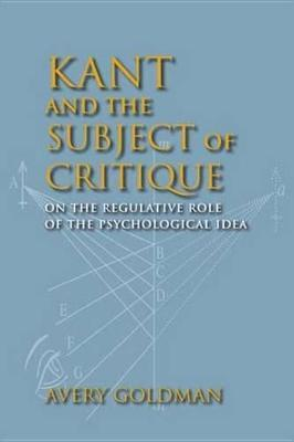 Kant and the Subject of Critique Kant and the Subject of Critique