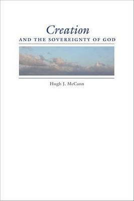 Creation and the Sovereignty of God Creation and the Sovereignty of God