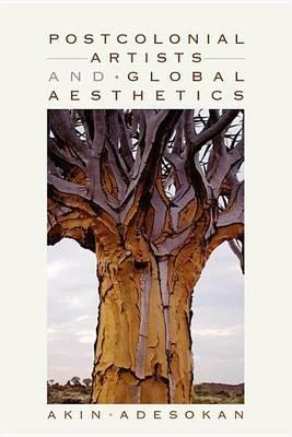 Postcolonial Artists and Global Aesthetics Postcolonial Artists and Global Aesthetics