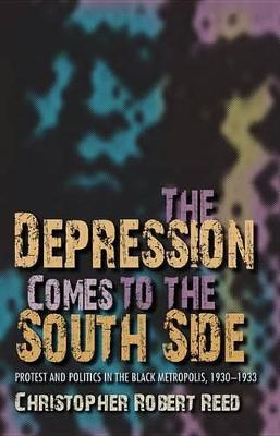 The Depression Comes to the South Side the Depression Comes to the South Side