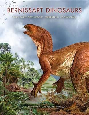 Bernissart Dinosaurs and Early Cretaceous Terrestrial Ecosysbernissart Dinosaurs and Early Cretaceous Terrestrial Ecosystems Tems