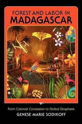Forest and Labor in Madagascar Forest and Labor in Madagascar