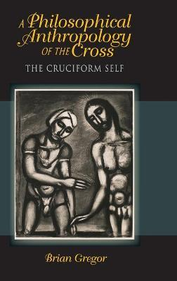 A Philosophical Anthropology of the Cross