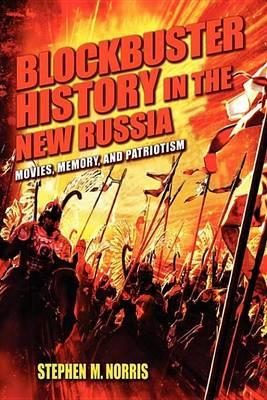 Blockbuster History in the New Russia Blockbuster History in the New Russia