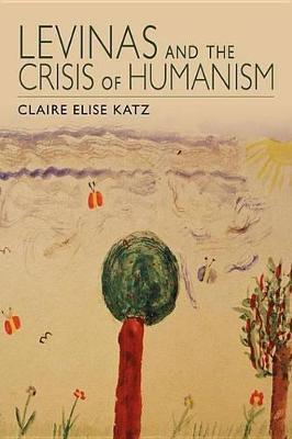 Levinas and the Crisis of Humanism Levinas and the Crisis of Humanism