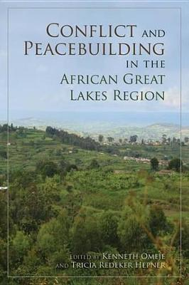 Conflict and Peacebuilding in the African Great Lakes Regionconflict and Peacebuilding in the African Great Lakes Region