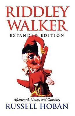 Riddley Walker, Expanded Edition Riddley Walker, Expanded Edition