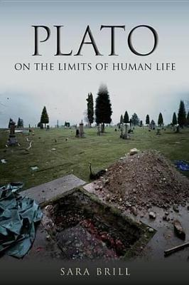 Plato on the Limits of Human Life Plato on the Limits of Human Life