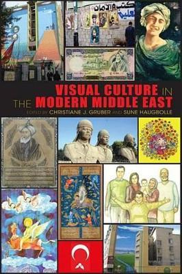 Visual Culture in the Modern Middle East Visual Culture in the Modern Middle East