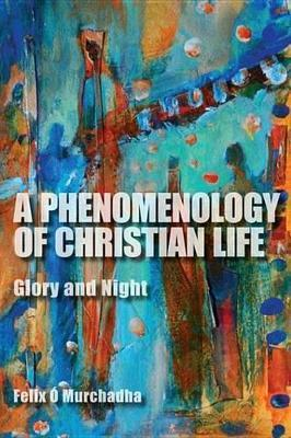 A Phenomenology of Christian Life a Phenomenology of Christian Life