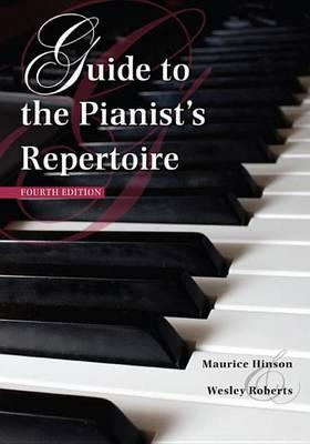 Guide to the Pianist's Repertoire, Fourth Edition Guide to the Pianist's Repertoire, Fourth Edition