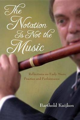 The Notation Is Not the Music the Notation Is Not the Music