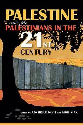 Palestine and the Palestinians in the 21st Century