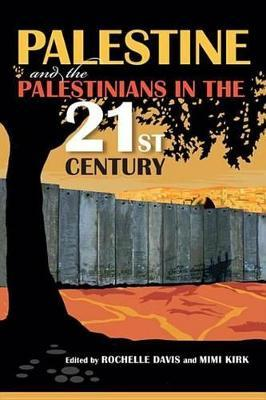 Palestine and the Palestinians in the 21st Century Palestine and the Palestinians in the 21st Century