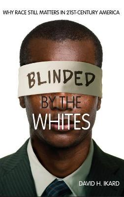 Blinded by the Whites