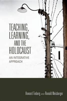 Teaching, Learning, and the Holocaust Teaching, Learning, and the Holocaust
