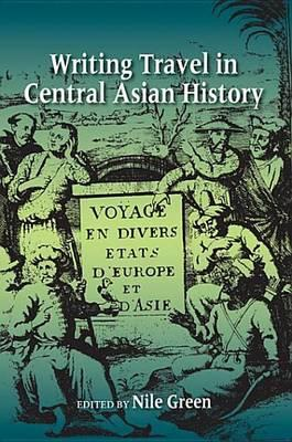Writing Travel in Central Asian History Writing Travel in Central Asian History