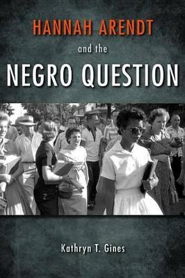 Hannah Arendt and the Negro Question Hannah Arendt and the Negro Question
