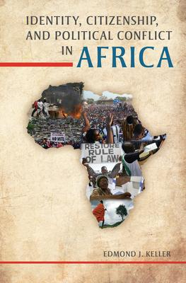 Identity, Citizenship, and Political Conflict in Africa Identity, Citizenship, and Political Conflict in Africa