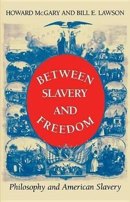 Between Slavery and Freedom Between Slavery and Freedom