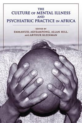 The Culture of Mental Illness and Psychiatric Practice in Afthe Culture of Mental Illness and Psychiatric Practice in Africa Rica