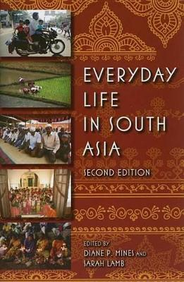 Everyday Life in South Asia, Second Edition Everyday Life in South Asia, Second Edition