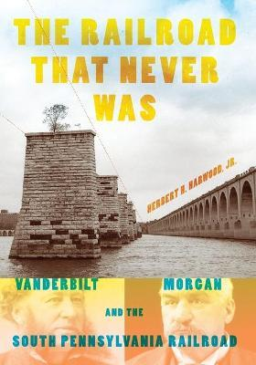 The Railroad That Never Was