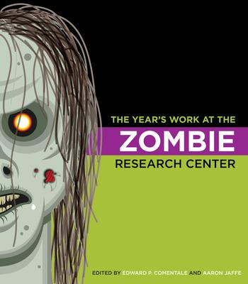 The Year's Work at the Zombie Research Center the Year's Work at the Zombie Research Center