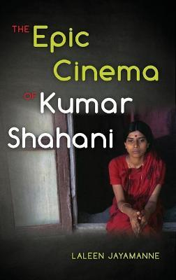 The Epic Cinema of Kumar Shahani