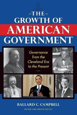 The Growth of American Government, Revised and Updated Edition