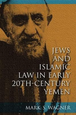 Jews and Islamic Law in Early 20th-Century Yemen Jews and Islamic Law in Early 20th-Century Yemen
