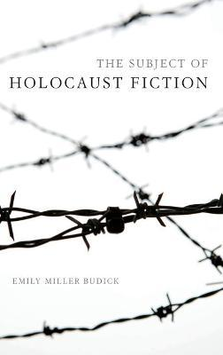 The Subject of Holocaust Fiction