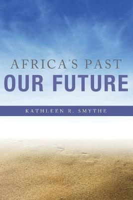 Africa's Past, Our Future