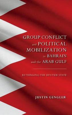Group Conflict and Political Mobilization in Bahrain and the Arab Gulf