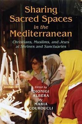 Sharing Sacred Spaces in the Mediterranean Sharing Sacred Spaces in the Mediterranean