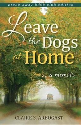 Leave the Dogs at Home, Break Away Book Club Edition