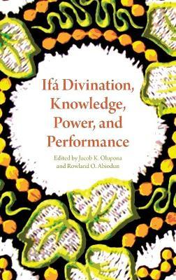 Ifa Divination, Knowledge, Power, and Performance