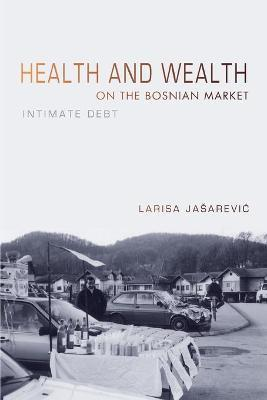 Health and Wealth on the Bosnian Market