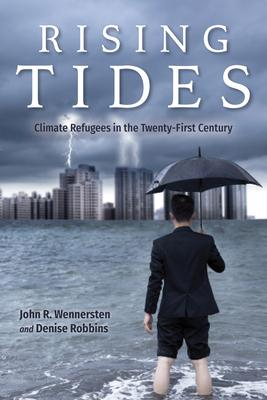 Rising Tides : Climate Refugees in the Twenty-First Century